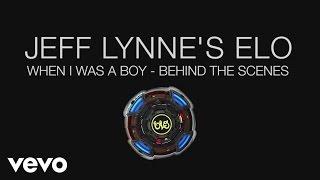 Jeff Lynne's ELO - Jeff Lynne's ELO - When I Was A Boy - Behind the Scenes