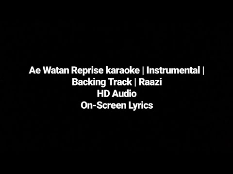 Ae Watan | Rearranged Backing Track | Reprise | Karaoke I Instrumental| Raazi | Arijit Singh |