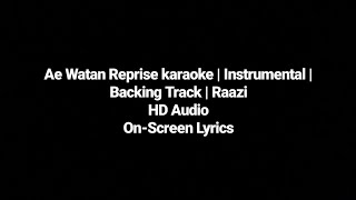 Ae Watan | Rearranged Backing Track | Reprise | Karaoke | Raazi | Arijit Singh | By Ayush Pandey