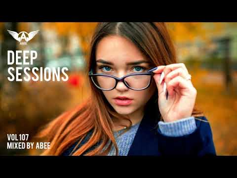 Deep Sessions # Vol 107 - 2019 | Vocal Deep House Music ★