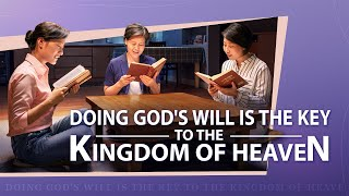 "Christian Testimony Video | ""Doing God's Will Is the Key to the Kingdom of Heaven"""