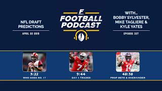 2019 NFL Draft Predictions (Ep. 337)