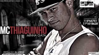 MC Thiaguinho Minha Gata M sica nova 2014 Dj Jorgin Lan amento 2014