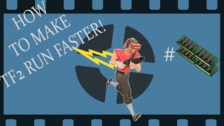 ? How To Make TF2 Run Faster! 2017! ??????