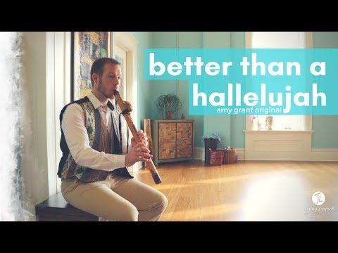 Better Than A Hallelujah | Amy Grant | Native American Flute | Jonny Lipford