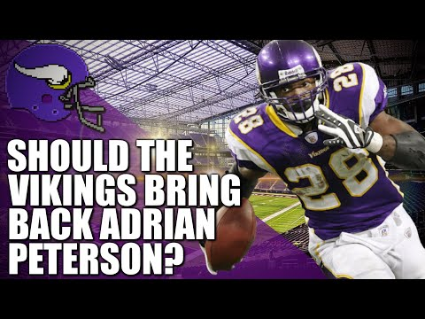 Should The Vikings Bring Back Adrian Peterson?