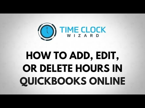 How To Add, Edit, or Delete Hours in QuickBooks Online in Time Clock Wizard
