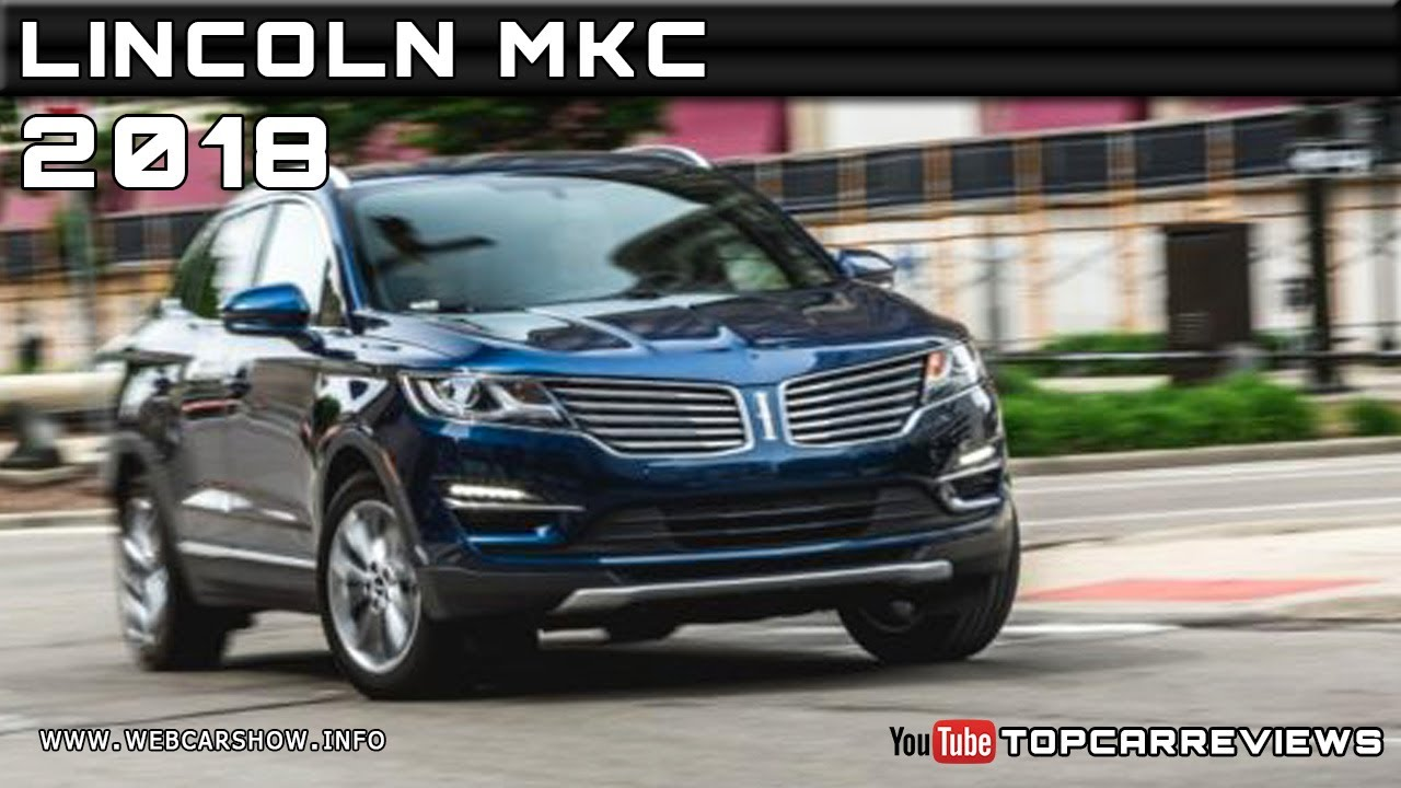 2018 Lincoln Mkc Review Rendered Price Specs Release Date Youtube