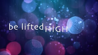 Watch Bethel Music Be Lifted High video