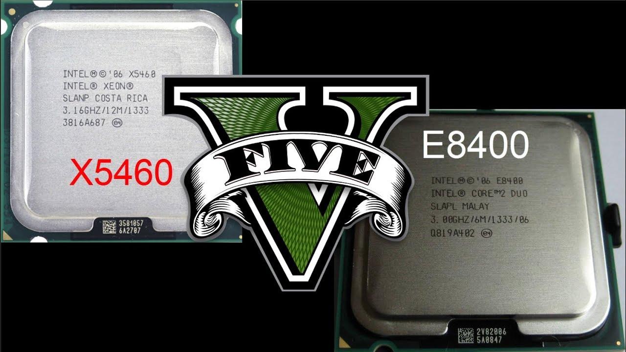 GTA V - Xeon X5460 3GHz VS Core 2 duo E8400 3GHz Benchmark (no 3 16Ghz, no  3 12Ghz)