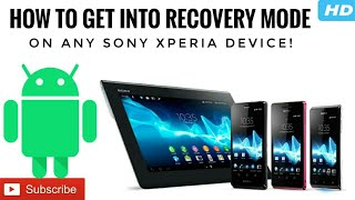 How To: Get Into Recovery Mode On Any Sony Xperia Device!