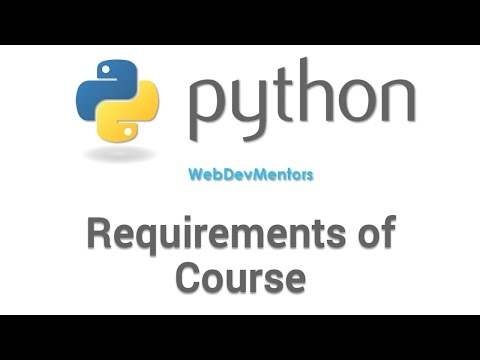 Requirements of the Course - Python Tutorial for Beginners [HD 1080p]