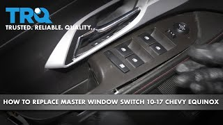 How to Install Master Power Window Switch 10-17 Chevy Equinox