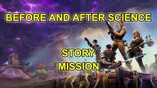 FORTNITE Before And After Science Story Mission