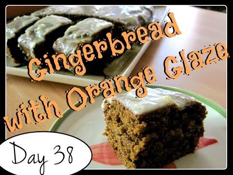 Gingerbread with Orange Glaze Recipe [Food Challenge: DAY 38]