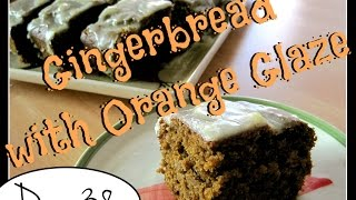 Trying Laura's Gingerbread With Orange Glaze [day 38]
