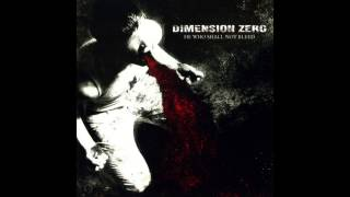 Watch Dimension Zero He Who Shall Not Bleed video