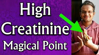 Acupressure Points For HIGH CREATININE LEVEL || Reduce Creatinine  Level In Just 2 Minutes