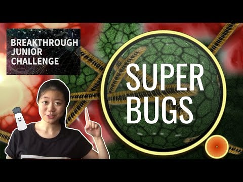 Breakthrough Junior Challenge 2016: Superbugs! And Our Race Against Resistance