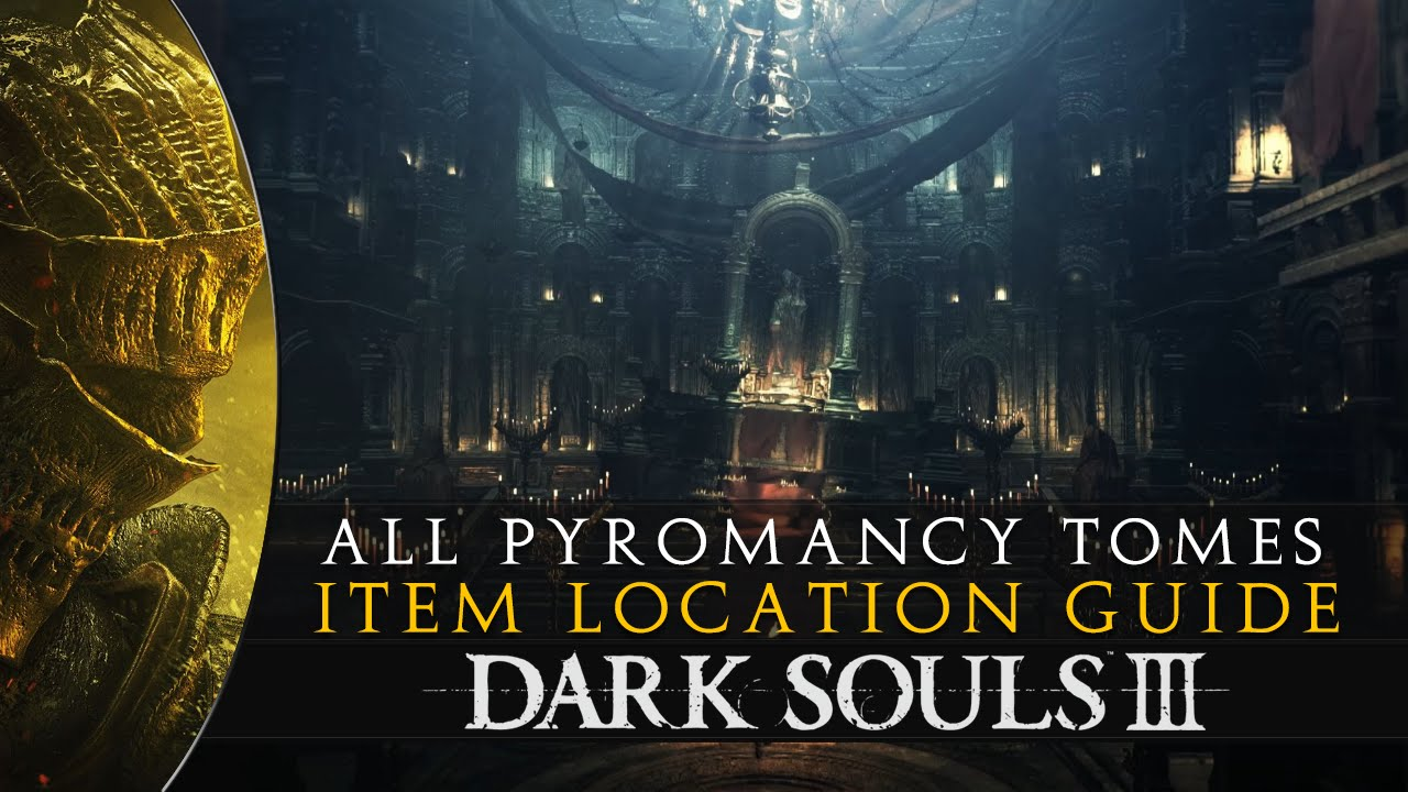 Dark Souls 3 - All 5 Pyromancy Tomes Location Guide