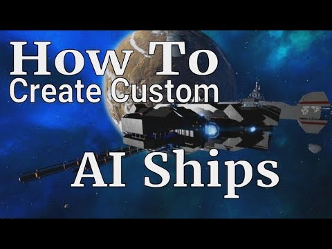 Empyrion Galactic Survival - How to create custom AI ships