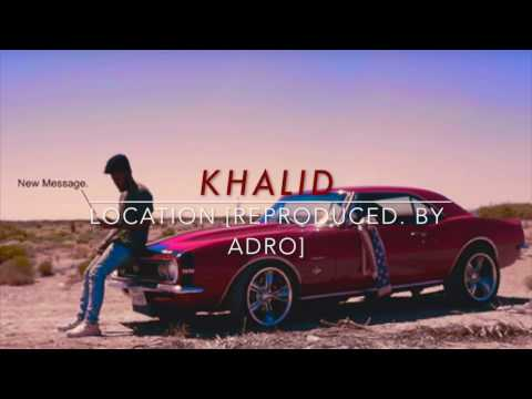 Khalid - Location (Instrumental)