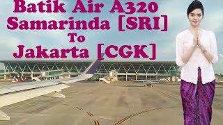 Naik Batik Air A320, SAMARINDA APT.Pranoto Airport [SRI] - JAKARTA Soekarnohata[CGK].