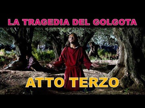 04. LA TRAGEDIA DEL GOLGOTA - Atto terzo