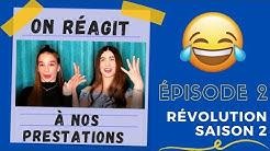 On réagit à nos prestations Révolution saison 2 (Épisode 2)