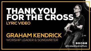 Thank You For The Cross (Lyric Video) - Graham Kendrick