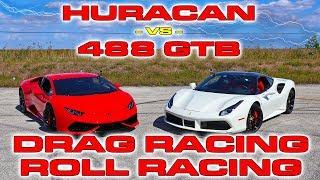Ferrari 488 GTB vs Lamborghini Huracan LP610-4 Drag Racing and Roll Racing