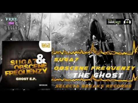 Obscene Frequenzy, Suga7 - The Ghost (Original Mix)