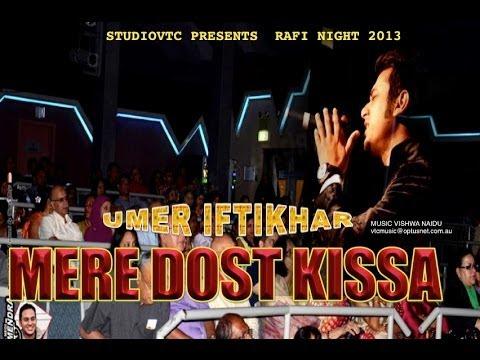MERE DOST KISSA  UMER IFTIKHAR  LIVE AT RAFI NIGHT 2013