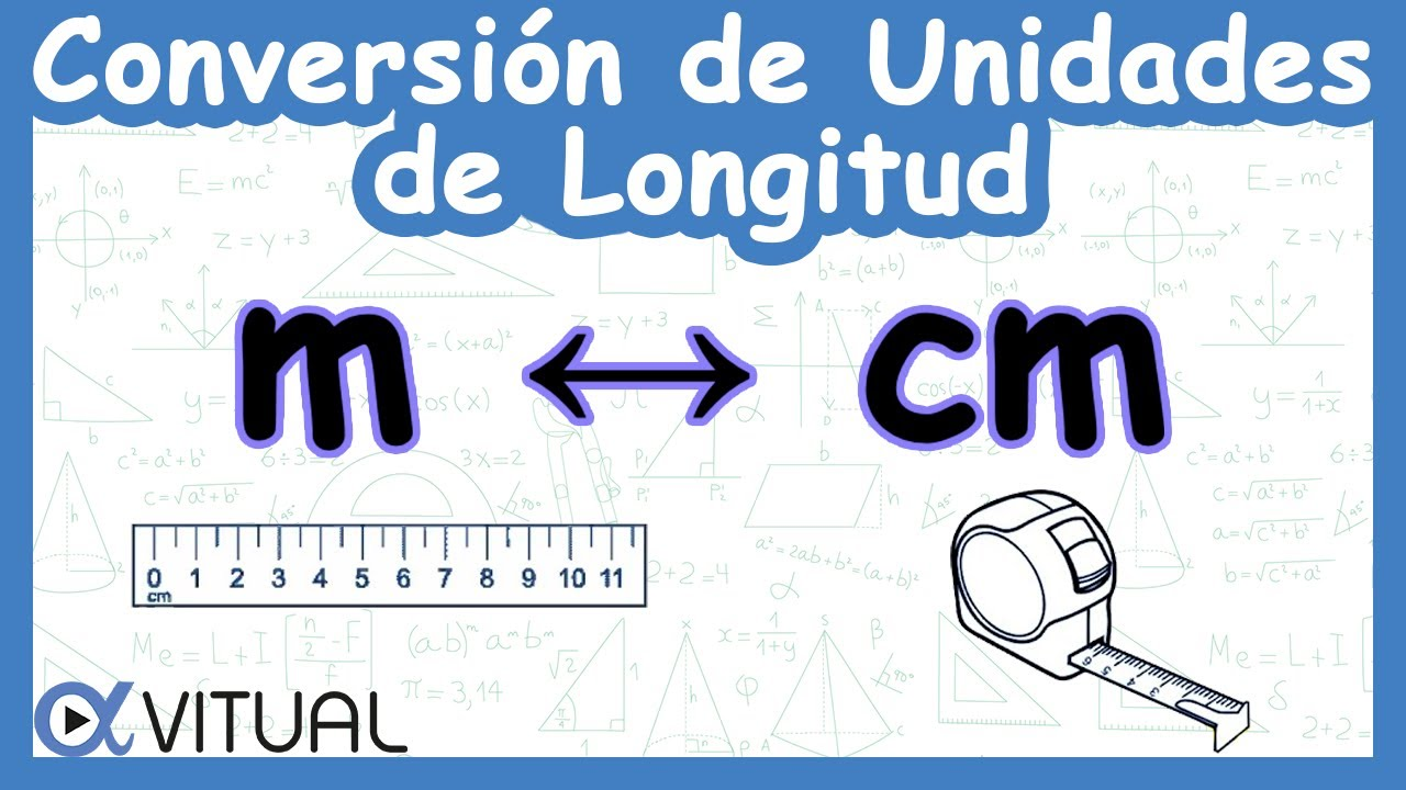 Conversión De Unidades De Longitud Metros M A Centímetros Cm Y