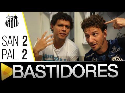 Santos 2 (3) x (2) 2 Palmeiras | BASTIDORES | Paulistão (24/04/16)