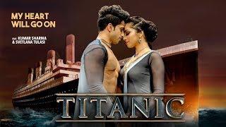 Titanic | My Heart Will Go On | Kathak Fusion | Kumar Sharma & Svetlana Tulasi