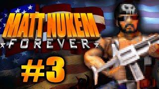 matt Nukem Forever (Part 3)