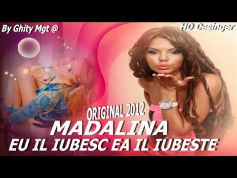MADALINA - EU IL IUBESC EA IL IUBESTE ( Oficial Track )