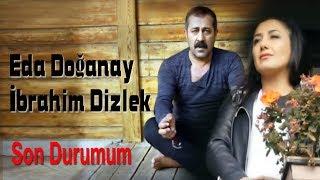 Eda DoÄŸanay - Son Durumum (ft. Ä°brahim Dizlek)