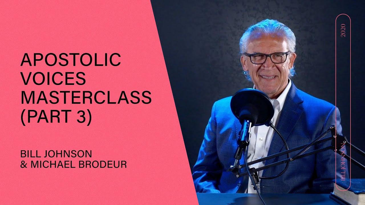 Apostolic Voices MasterClass (Part 3) - Bill Johnson & Michael Brodeur   Q&A