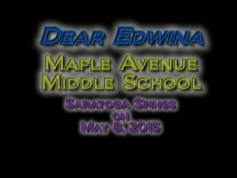 Dear Edwina - Maple Avenue Middle School - 2016