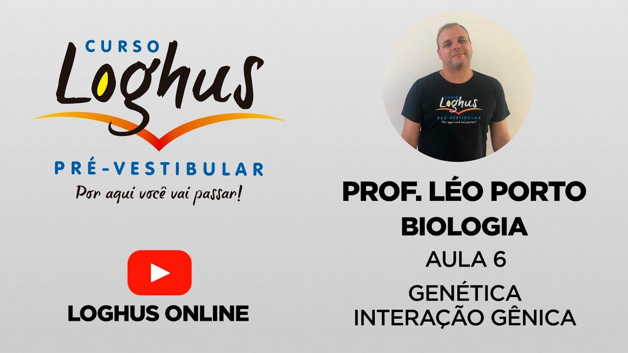 Loghus Online Leo Porto Biologia Aula 6 Genetica Interacao Genica Youtube
