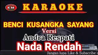 Andra Respati BENCI KUSANGKA SAYANG Karaoke/Lirik