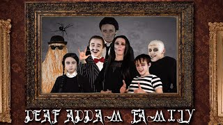 Deaf Addam Family