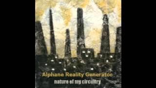 Alphane Reality Generator - Nature of My Circuitry (full album)