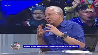 Mandat | 7 Mei 2018 (Part 3) - Bersama Pengerusi Barisan Nasional