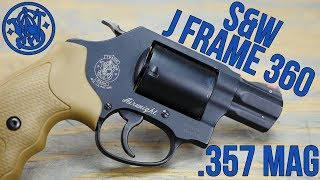 Smith & Wesson 360  | .357 Magnum Power In A Pint Sized Package