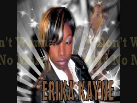 "Erika Kayne ""I Dont Wanna Play No More"" with lyrics"
