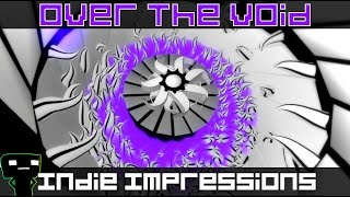 Indie Impressions - Over The Void