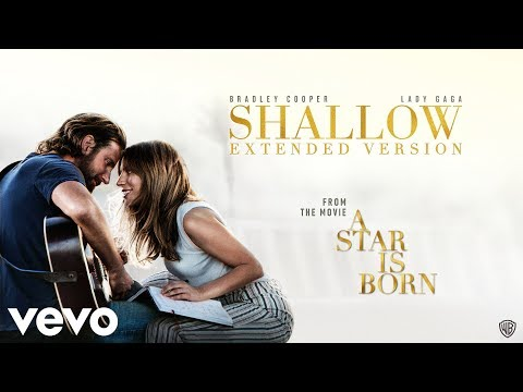 Bradley Cooper, Lady Gaga - Shallow (Extended Version)